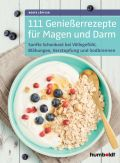 111 Genießerrezepte für Magen und Darm