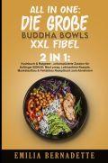 All in One: Die große Buddha Bowls XXL Fibel