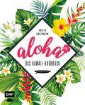 Aloha – Das Hawaii-Kochbuch