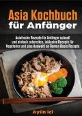 Asia Kochbuch für Anfänger