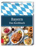 Bayern – Das Kochbuch