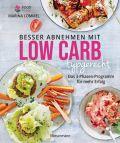 Besser abnehmen mit Low Carb typgerecht. Das Kochbuch mit 125 Rezepten, die nicht nach Diät schmecken