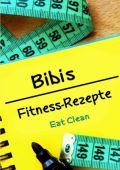 Bibis Fitness - Rezepte