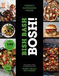 Bish Bash Bosh! einfach – aufregend – vegan – Der Sunday-Times-#1-Bestseller