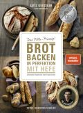 Brot backen in Perfektion mit Hefe
