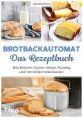 Brotbackautomat – Das Rezeptbuch