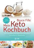 Bruce Fife: Mein Keto-Kochbuch
