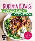 Buddha Bowls – Super easy! – Vegetarisch