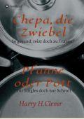 Chepa, die Zwiebel - Pfanne oder Pott!