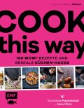 Cook this way – 100 Wow!-Rezepte und geniale Küchen-Hacks – French Guy Cooking
