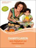 Dampfgaren - vom Babybrei zur Familienkost