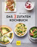 Das 3-Zutaten-Kochbuch