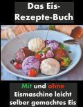 Das Eis-Rezepte-Buch
