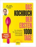Das Kochbuch der ersten 1.000 Tage