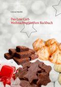 Das Low Carb Weihnachtsplätzchen Backbuch