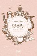 Der Kaffee- und Theetisch: nebst Rezepten und Servierkarten