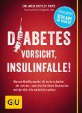 Diabetes: Vorsicht, Insulinfalle!