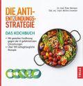 Die Anti-Entzündungs-Strategie - Das Kochbuch