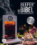 Die Beefer®-Bibel – Alles zum Grillen mit 800 Grad Oberhitze