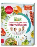 Die Ernährungs-Docs - Gesund und schlank durch Intervallfasten