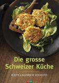 Die grosse Schweizer Küche