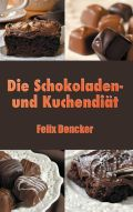 Die Schokoladen- und Kuchendiät