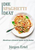 Die Spaghetti Diät