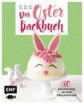 Ei, ei, ei – Das Oster-Backbuch