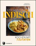 Einfach indisch – Kochen mit 7 Zutaten