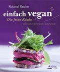 einfach vegan - Die feine Küche