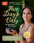 Five days only. Die Revolution des Fastens
