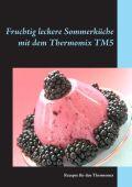 Fruchtig leckere Sommerküche mit dem Thermomix TM5