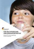Für Milchforscher und Joghurtdetektive - Module zur Ernährungsbildung in der Grundschule
