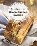 Glutenfrei Brot und Kuchen backen - endlich verständlich