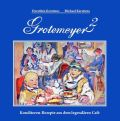 Grotemeyer 2. Konditorenrezepte aus dem legendären Café