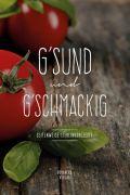 G'SUND und G'SCHMACKIG