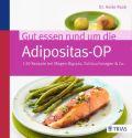 Gut essen rund um die Adipositas-OP