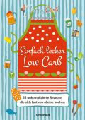 Happy Carb: Einfach lecker Low Carb