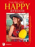 Happy & Veggie – 120 bunte Rezepte, die glücklich machen
