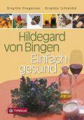 Hildegard von Bingen – Einfach gesund
