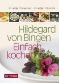 Hildegard von Bingen – Einfach kochen 2
