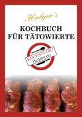 Holger´s Kochbuch für Tätowierte