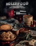 HOLLYFOOD: 75 Rezepte für Filmfans, Serienjunkies, Geeks und Nerds