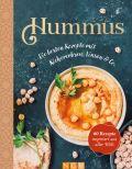 Hummus. Die besten Rezepte mit Kichererbsen, Linsen & Co.