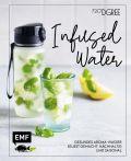 Infused Water – Gesundes Aroma-Wasser selbst gemacht: nachhaltig und saisonal
