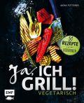 Ja, ich grill! – Vegetarisch