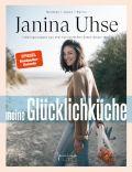 Janina Uhse | Meine Glücklichküche