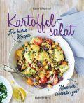 Kartoffelsalat - Die besten Rezepte - klassisch, innovativ, gut! 34 neue und traditionelle Variationen