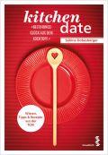 kitchen date – Beziehungsglück aus dem Kochtopf