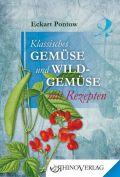 Klassisches Gemüse und Wildgemüse mit Rezepten